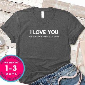 No matter how you vote shirt